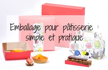 L'emballage pâtisserie : La solution pratique d'un besoin simple